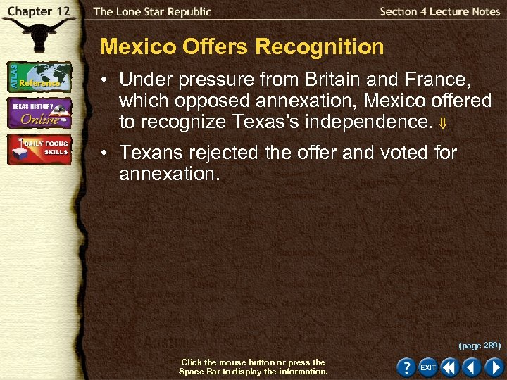 Mexico Offers Recognition • Under pressure from Britain and France, which opposed annexation, Mexico