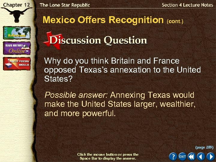 Mexico Offers Recognition (cont. ) Why do you think Britain and France opposed Texas's