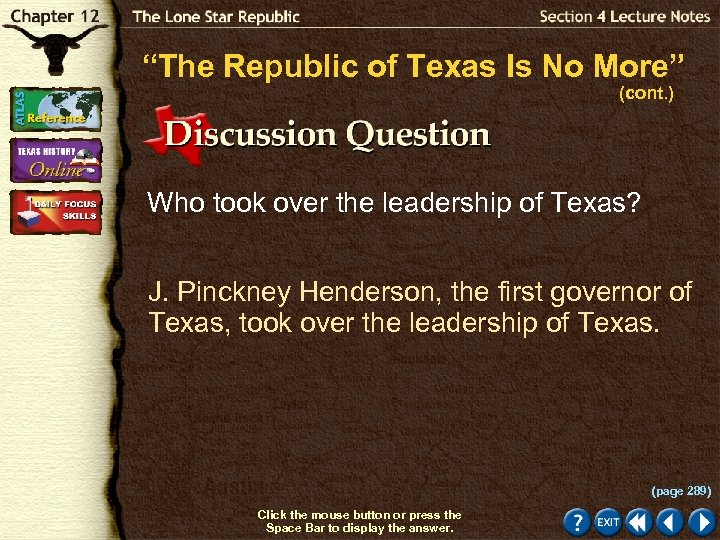 """The Republic of Texas Is No More"" (cont. ) Who took over the leadership"