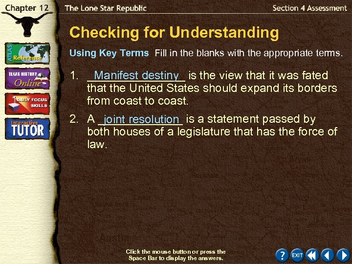 Checking for Understanding Using Key Terms Fill in the blanks with the appropriate terms.