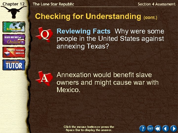 Checking for Understanding (cont. ) Reviewing Facts Why were some people in the United
