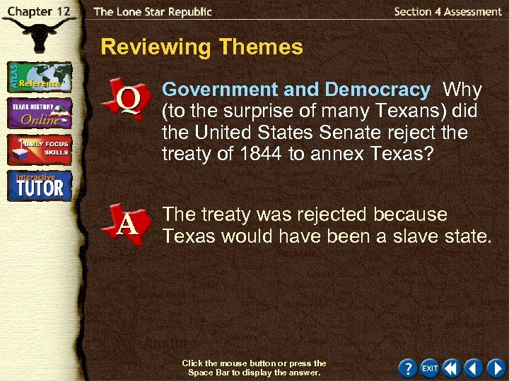 Reviewing Themes Government and Democracy Why (to the surprise of many Texans) did the