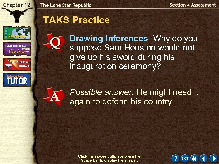 TAKS Practice Drawing Inferences Why do you suppose Sam Houston would not give up