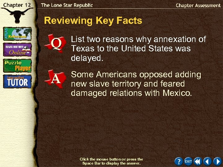 Reviewing Key Facts List two reasons why annexation of Texas to the United States
