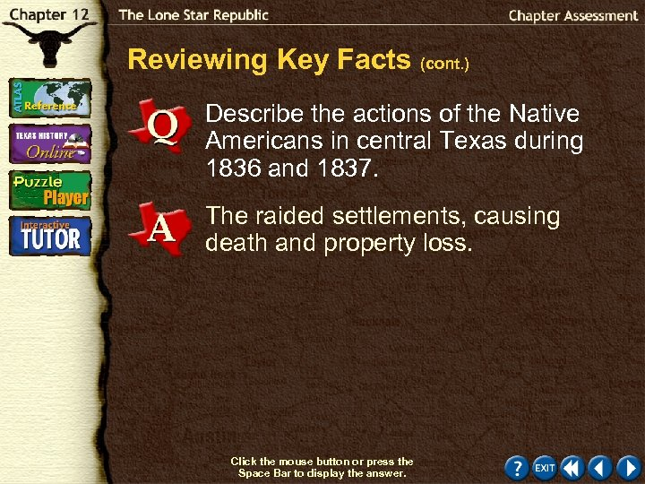 Reviewing Key Facts (cont. ) Describe the actions of the Native Americans in central