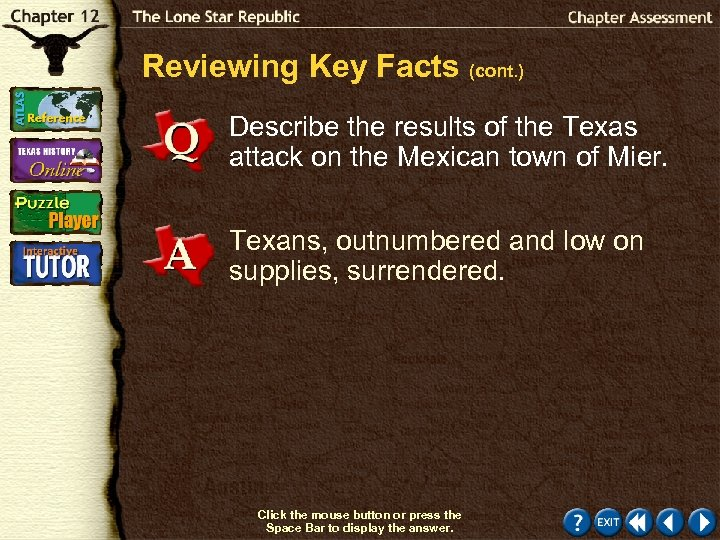 Reviewing Key Facts (cont. ) Describe the results of the Texas attack on the