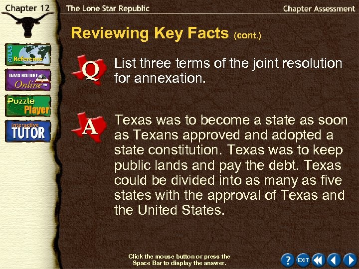 Reviewing Key Facts (cont. ) List three terms of the joint resolution for annexation.