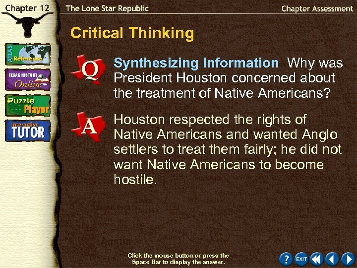 Critical Thinking Synthesizing Information Why was President Houston concerned about the treatment of Native