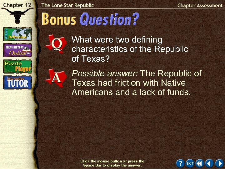 What were two defining characteristics of the Republic of Texas? Possible answer: The Republic