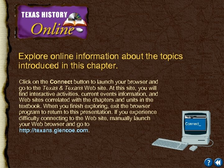 Explore online information about the topics introduced in this chapter. Click on the Connect
