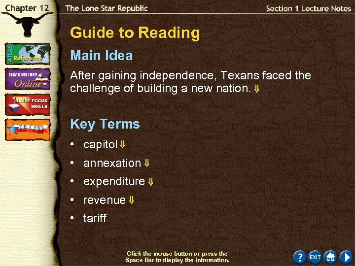 Guide to Reading Main Idea After gaining independence, Texans faced the challenge of building