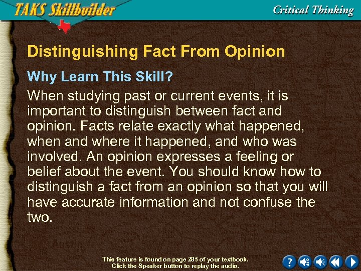 Distinguishing Fact From Opinion Why Learn This Skill? When studying past or current events,