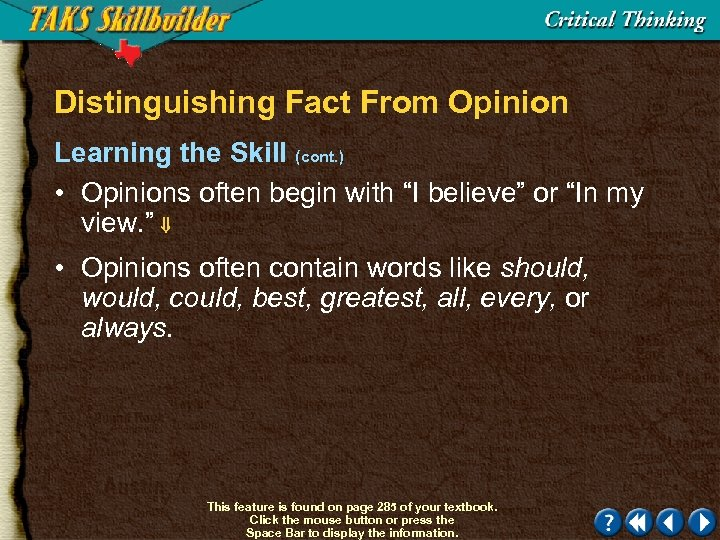 Distinguishing Fact From Opinion Learning the Skill (cont. ) • Opinions often begin with