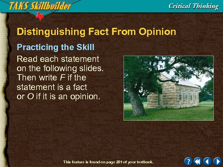 Distinguishing Fact From Opinion Practicing the Skill Read each statement on the following slides.