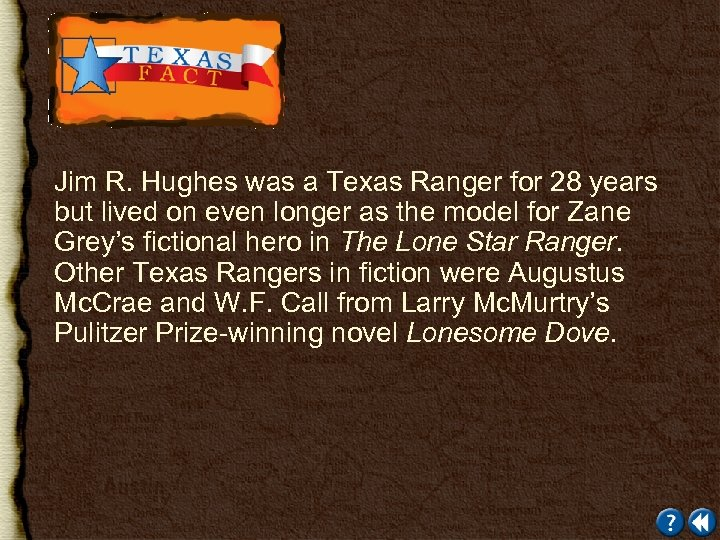 Jim R. Hughes was a Texas Ranger for 28 years but lived on even