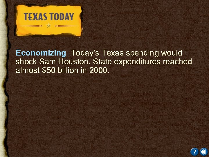Economizing Today's Texas spending would shock Sam Houston. State expenditures reached almost $50 billion