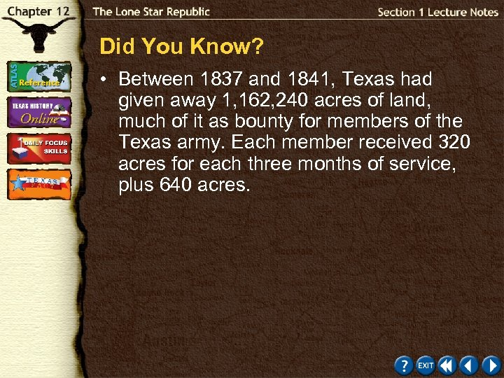 Did You Know? • Between 1837 and 1841, Texas had given away 1, 162,