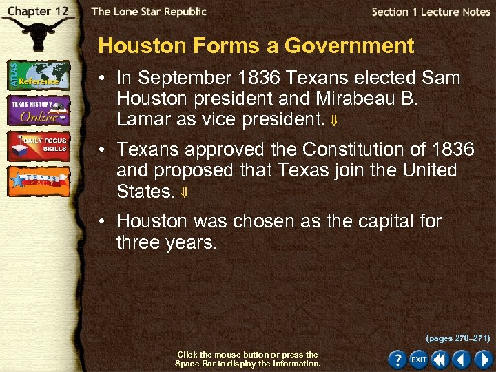 Houston Forms a Government • In September 1836 Texans elected Sam Houston president and