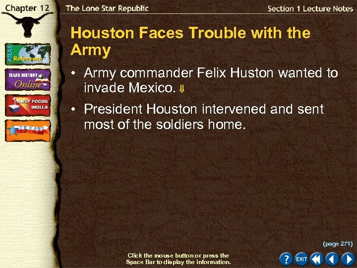 Houston Faces Trouble with the Army • Army commander Felix Huston wanted to invade