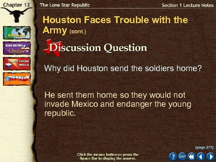 Houston Faces Trouble with the Army (cont. ) Why did Houston send the soldiers