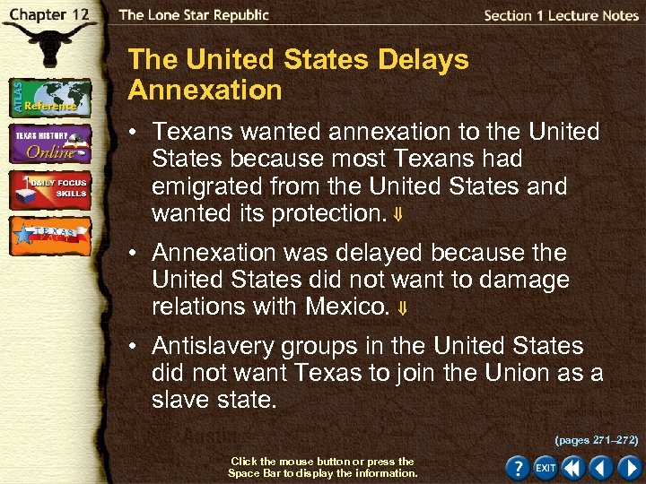 The United States Delays Annexation • Texans wanted annexation to the United States because