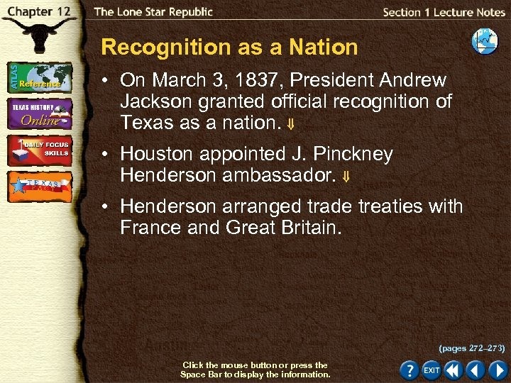 Recognition as a Nation • On March 3, 1837, President Andrew Jackson granted official