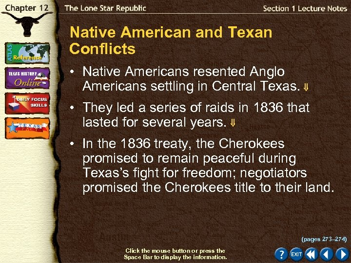 Native American and Texan Conflicts • Native Americans resented Anglo Americans settling in Central
