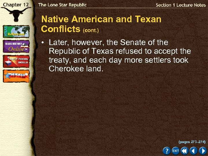 Native American and Texan Conflicts (cont. ) • Later, however, the Senate of the