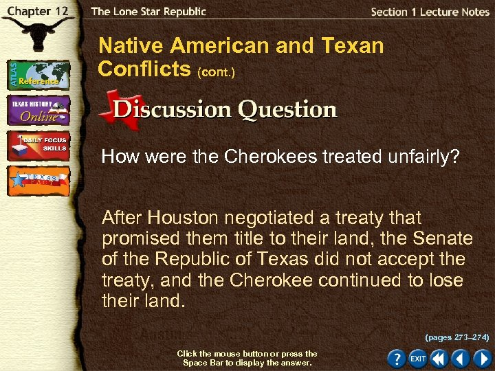 Native American and Texan Conflicts (cont. ) How were the Cherokees treated unfairly? After