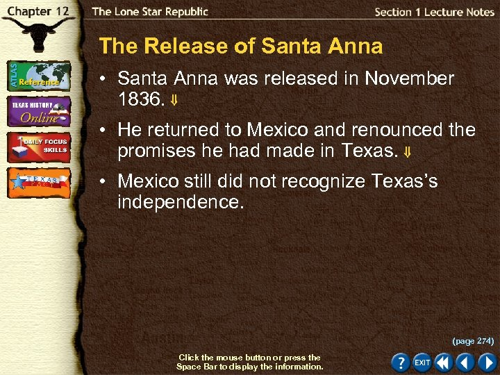 The Release of Santa Anna • Santa Anna was released in November 1836. •