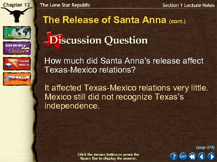 The Release of Santa Anna (cont. ) How much did Santa Anna's release affect