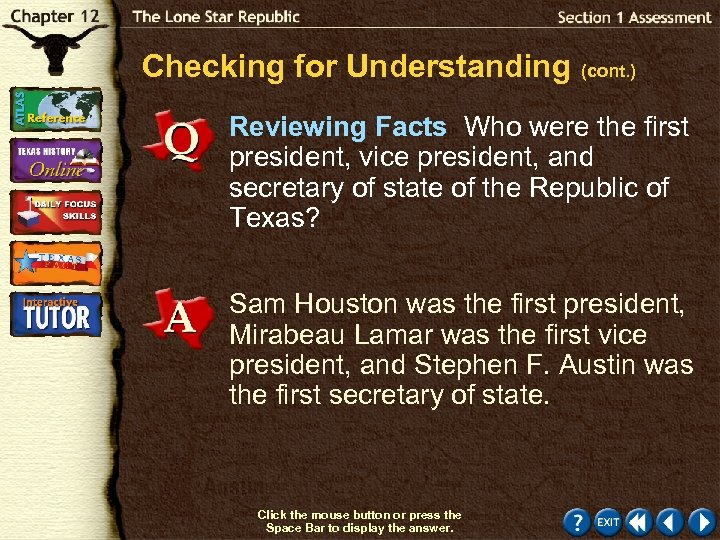 Checking for Understanding (cont. ) Reviewing Facts Who were the first president, vice president,