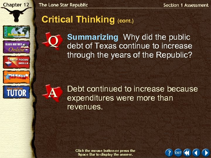 Critical Thinking (cont. ) Summarizing Why did the public debt of Texas continue to