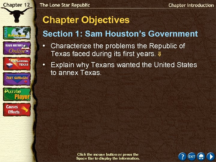 Chapter Objectives Section 1: Sam Houston's Government • Characterize the problems the Republic of