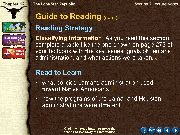 Guide to Reading (cont. ) Reading Strategy Classifying Information As you read this section,