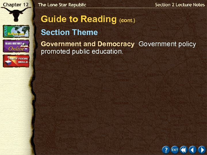 Guide to Reading (cont. ) Section Theme Government and Democracy Government policy promoted public