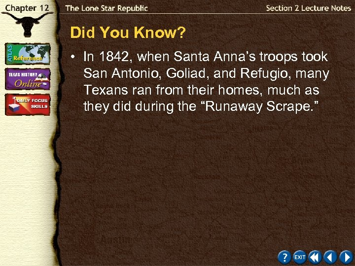 Did You Know? • In 1842, when Santa Anna's troops took San Antonio, Goliad,