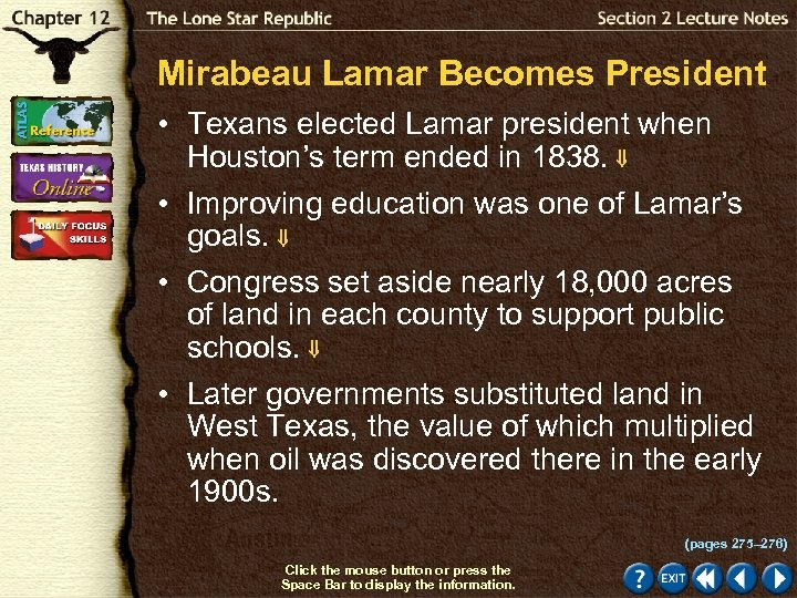 Mirabeau Lamar Becomes President • Texans elected Lamar president when Houston's term ended in