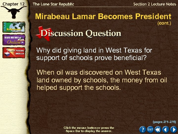 Mirabeau Lamar Becomes President (cont. ) Why did giving land in West Texas for