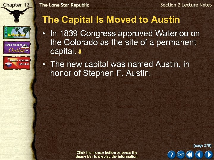 The Capital Is Moved to Austin • In 1839 Congress approved Waterloo on the