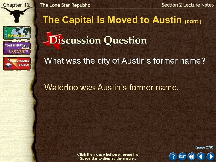 The Capital Is Moved to Austin (cont. ) What was the city of Austin's