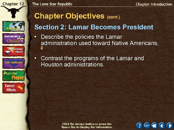Chapter Objectives (cont. ) Section 2: Lamar Becomes President • Describe the policies the