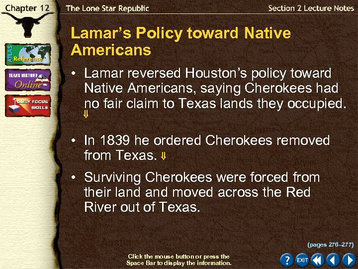 Lamar's Policy toward Native Americans • Lamar reversed Houston's policy toward Native Americans, saying