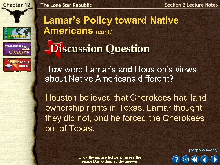 Lamar's Policy toward Native Americans (cont. ) How were Lamar's and Houston's views about