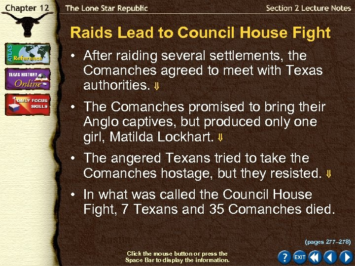 Raids Lead to Council House Fight • After raiding several settlements, the Comanches agreed
