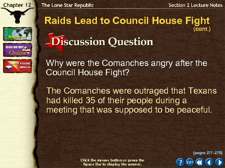 Raids Lead to Council House Fight (cont. ) Why were the Comanches angry after