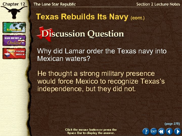 Texas Rebuilds Its Navy (cont. ) Why did Lamar order the Texas navy into