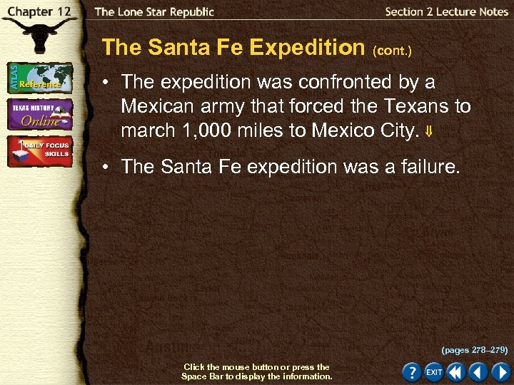 The Santa Fe Expedition (cont. ) • The expedition was confronted by a Mexican