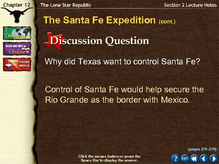 The Santa Fe Expedition (cont. ) Why did Texas want to control Santa Fe?