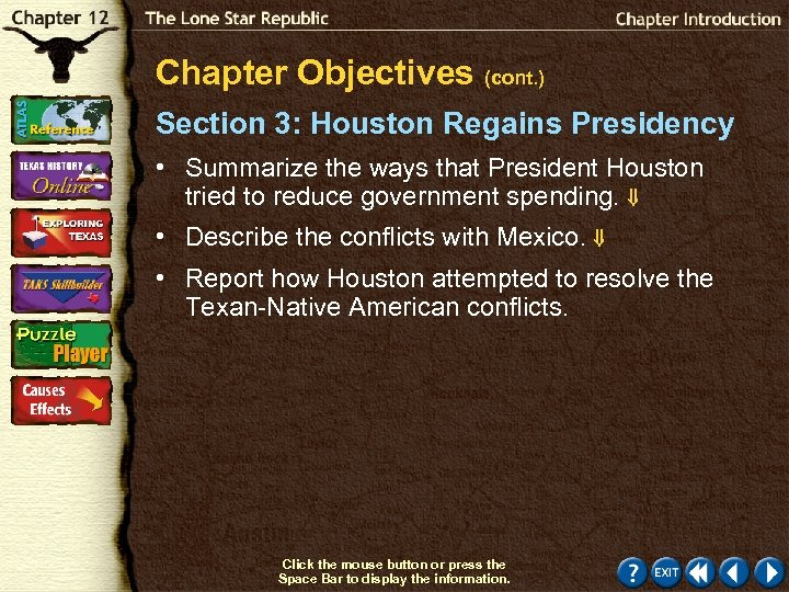 Chapter Objectives (cont. ) Section 3: Houston Regains Presidency • Summarize the ways that